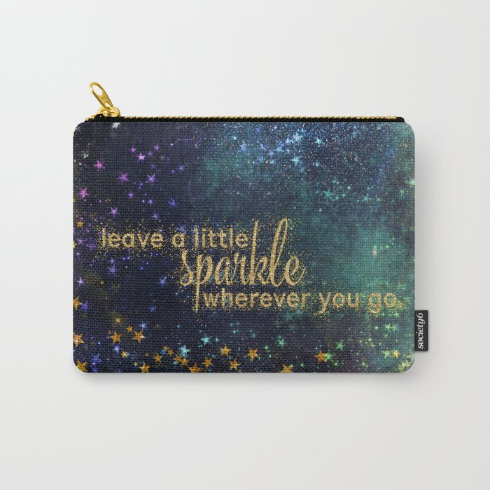 Leave a little sparkle wherever you go - gold glitter Typography on dark space background Carry-All Pouch