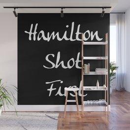 Hamilton Shot First Wall Mural