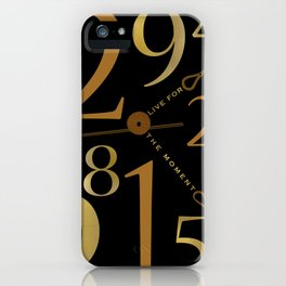 Live For The Moment iPhone Case