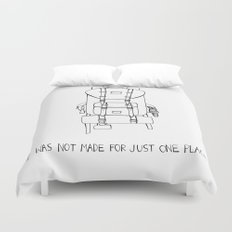 I was Not Made for Just One Place Duvet Cover