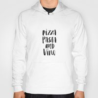 pasta Hoodies featuring Pizza Pasta and Vino Watercolor Black and White Typography Print by The Motivated Type