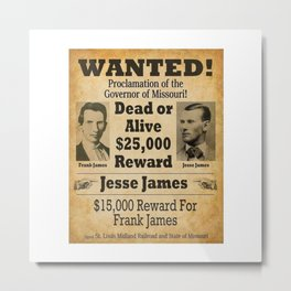 Jesse James and Frank James Wanted Dead or Alive Poster - $25,000 Reward! Metal Print