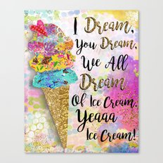 I Dream, You Dream. Candy Sweet Edition  Canvas Print