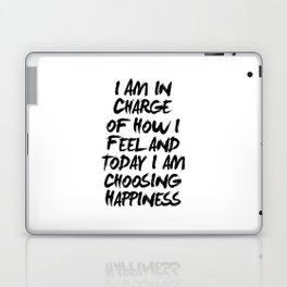 I Am in Charge of How I Feel and Today I Am Choosing Happiness Black and White Typography Quote Laptop & iPad Skin