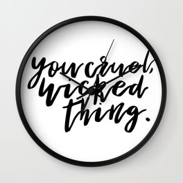 You cruel, wicked thing. - A Court of Mist and Fury Wall Clock