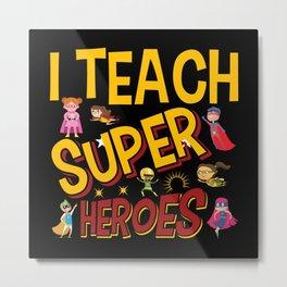 Funny Hero Teaching Gift Tshirt Metal Print