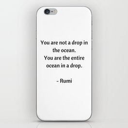 Rumi Inspirational Quotes - You are not a drop in the ocean iPhone Skin