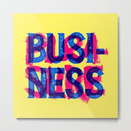 Business & Pleasure Metal Print