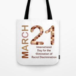 International day for the elimination of racial discrimination- March 21 Tote Bag