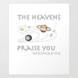 Christian Design - The Heavens Praise You Art Print