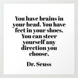 you can steer yourself in any direction Art Print