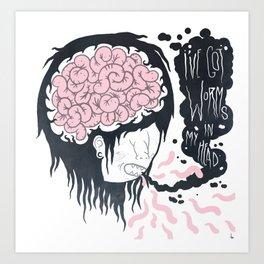 ive got worms in my head Art Print