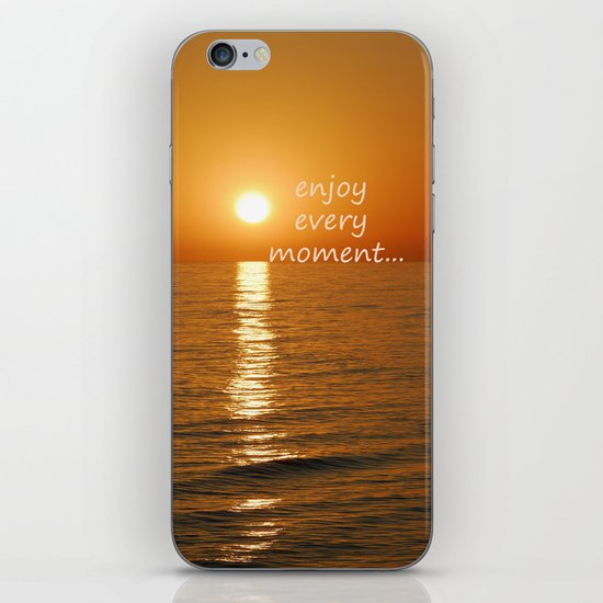 Enjoy every moment... iPhone Skin