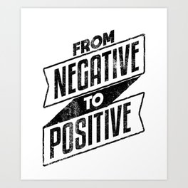 From Negative To Positive - BCBA ABA Art Print