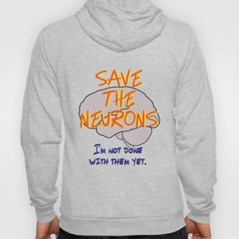 Save The Neurons! Hoody