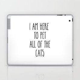 Pet All The Cats Funny Quote Laptop & iPad Skin