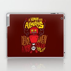 A Human Will Always Decide When A Robot Kills You. Laptop & iPad Skin