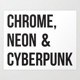 Chrome, Neon & Cyberpunk Art Print