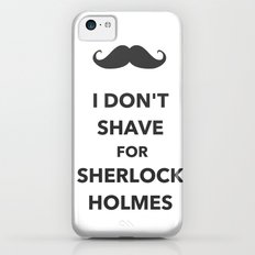 I don't shave for Sherlock Holmes iPhone 5c Slim Case