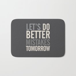 Let's do better mistakes tomorrow, improve yourself, typography illustration for fun, humor, smile, Bath Mat