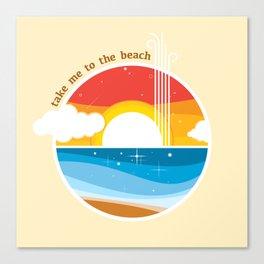 Take Me to the Beach Canvas Print