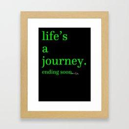 Life's a Journey... Ending Soon Framed Art Print