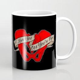 I love you cos you're hip Coffee Mug