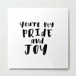 You're My Pride And Joy Metal Print