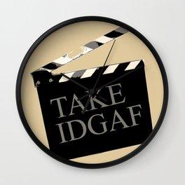 Take IDGAF Wall Clock