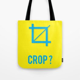 CROP? Tote Bag