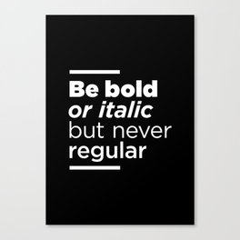Be Bold Typography Print Canvas Print