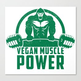 Vegan Muscle Power Gorilla - Funny Workout Quote Gift Canvas Print