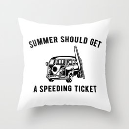 Summer Should Get A Speeding Ticket Vacation Surfing Throw Pillow