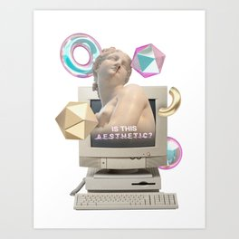 Is this aesthetic? Art Print