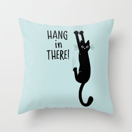 Hang in There! Funny Black Cat Hanging On Throw Pillow