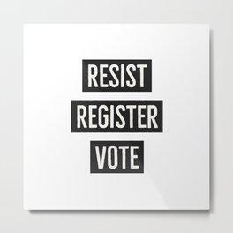 RESIST REGISTER VOTE Metal Print