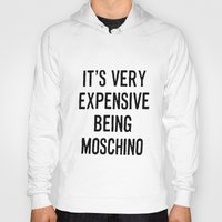 moschino Hoodies featuring It's Very Expensive Being Moschino by RickyRicardo787