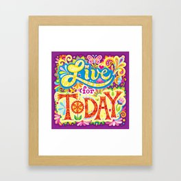 Live for Today Framed Art Print