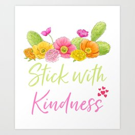 Stick With Kindness Cute Cactus Lover Succulent Lover Gift print Art Print