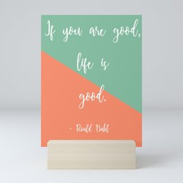'If You Are Good' Roald Dahl Literary Quote Inspired Print. Mini Art Print