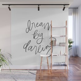 Dream Big Darling // in Black and White Wall Mural