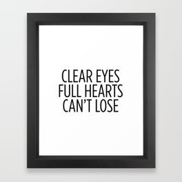 Clear Eyes Full Hearts Can't Lose Framed Art Print