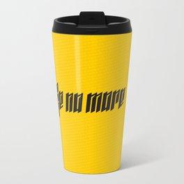 Fake No More Travel Mug