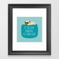 If you love someone,  let them sleep. Framed Art Print