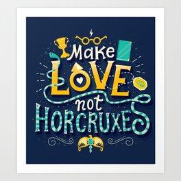 Make Love not Horcruxes Art Print