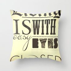 Living Is Easy With Eyes Closed Throw Pillow