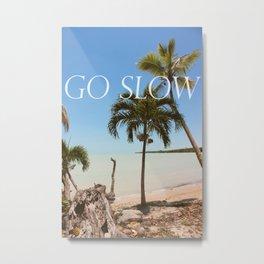 Go Slow Belize Metal Print