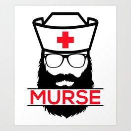 Murse Male Nurse Hospital Health Care Art Print