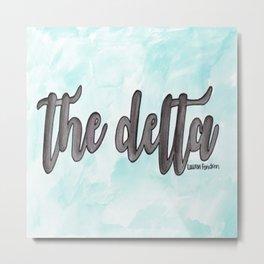 The Delta Metal Print