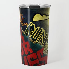Run to the Hills, Run for Your Lives! Travel Mug